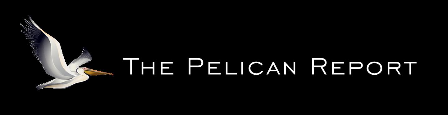 The Pelican Report